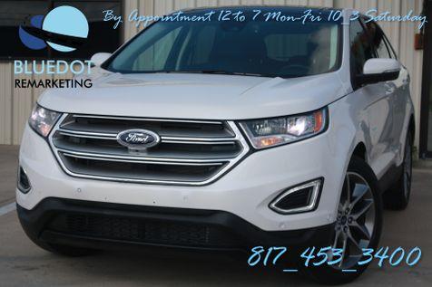 2015 Ford Edge Titanium | PANO ROOF-NAV-COOLED SEATS- LANE DEPARTURE-BSM-MRSP $45K in Mansfield, TX